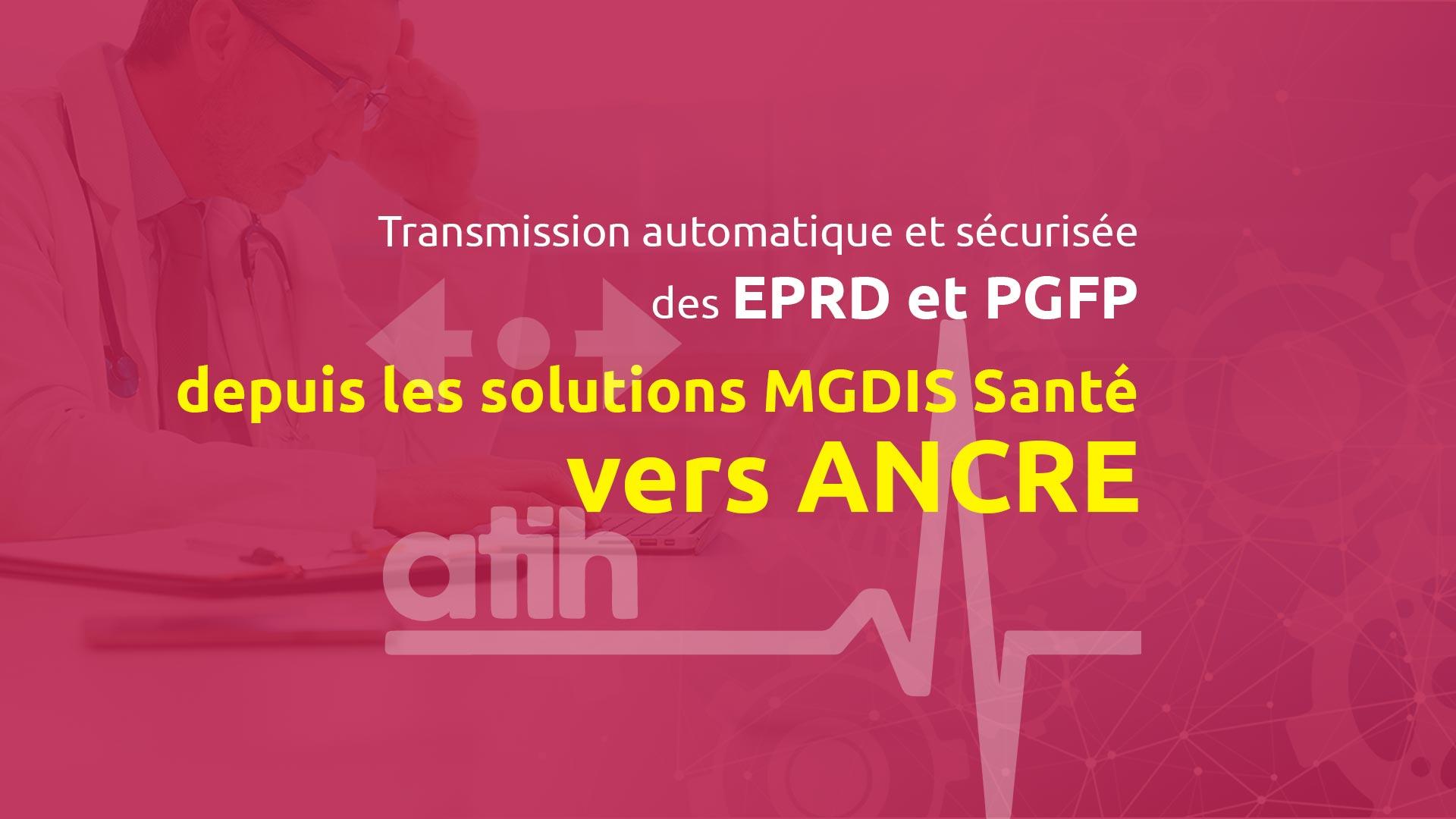 Transmission automatique et sécurisée des EPRD et PGFP depuis les solutions MGDIS vers ANCRE