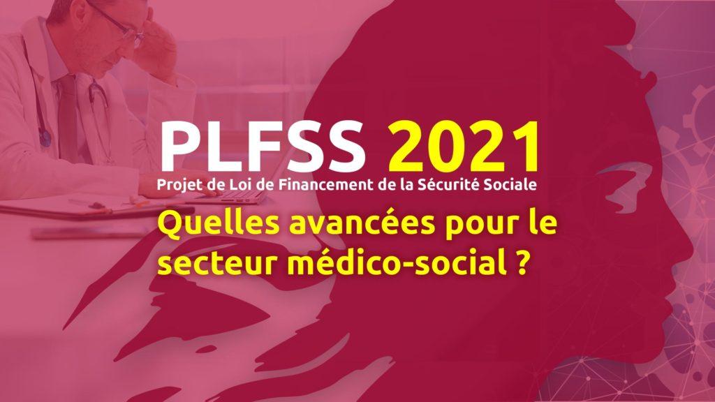Projet-de-Loi-de-Financement-de-la-Securite-Sociale-2021-PLFSS--Quelles-avancees-pour-le-secteur-medico-social-MGDIS